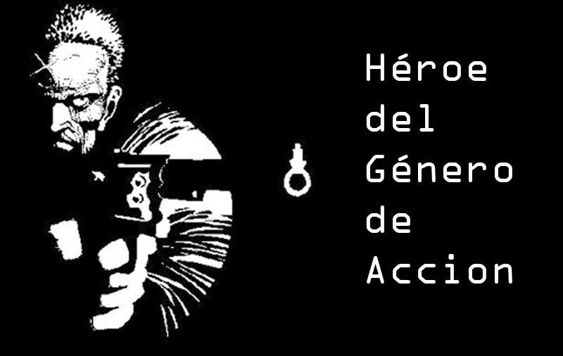 Héroe del Género de Acción.